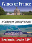 Wines of France: A Guide to 500 Leading Vineyards by Benjamin Lewin (Hardback, 2015)