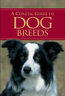A Concise Guide to Dog Breeds by Parragon Plus (Hardback, 2006)