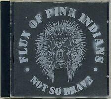 Flux Of Pink Indians - Not So Brave CD FIRST 1997 UK PRESS Epileptics Crass Punk