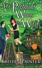 The Professor Woos the Witch by Kristen Painter (Paperback / softback, 2015)