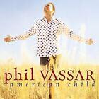 American Child by Phil Vassar (CD, Jan-2003, Arista)