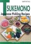 Quick and Easy Tsukemono: Japanese Pickling Recipes by Ikuo Hisamatsu (Paperback, 2005)