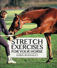 Stretch Exercises for Your Horse by Karen Blignault (Hardback, 2013)