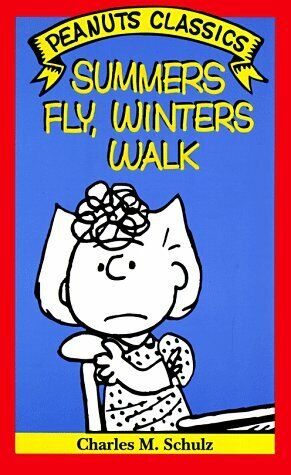 Summers Fly  Winters Walk  Peanuts Classics