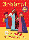 Christmas - Fun Things to Make and Do by Christina Goodings (Spiral bound, 2016)