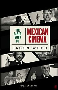 The Faber Book of Mexican Cinema: Updated Edition by Wood, Jason, NEW book, FREE