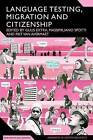 Language Testing, Migration and Citizenship: Cross-National Perspectives on Integration Regimes by Continuum Publishing Corporation (Paperback, 2011)