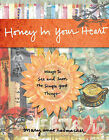 Honey in Your Heart: Ways to See and Savor the Simple Good Things by Mary Anne Radmacher (Hardback, 2012)