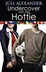 Undercover with the Hottie by Juli Alexander (Paperback / softback, 2014)