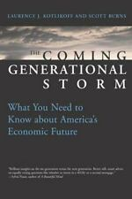 The Coming Generational Storm: What You Need to Know about America's Economic F