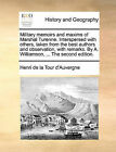 Military Memoirs and Maxims of Marshal Turenne. Interspersed with Others, Taken from the Best Authors and Observation, with Remarks. by A. Williamson, ... the Second Edition. by Henri De La Tour D'Auvergne (Paperback / softback, 2010)