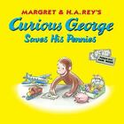 Curious George: Curious George Saves His Pennies by H. A. Rey and Margret Rey (2014, Paperback)