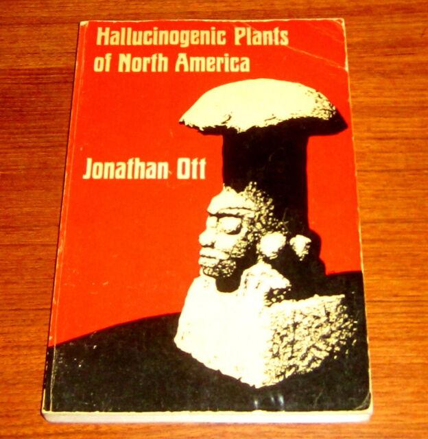 Jonathan Ott HALLUCINOGENIC PLANTS of NORTH AMERICA Psychedelic Marijuana Peyote