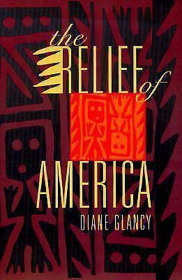 The Relief of America, Diane Glancy, New Book