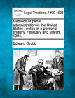 Methods of Penal Administration in the United States: Notes of a Personal Enquiry, February and March, 1904. by Edward Grubb (Paperback / softback, 2010)