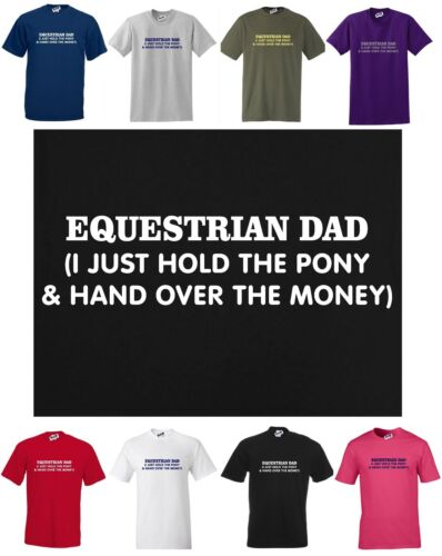 I just hold the PONY /& hand over the money T-shirt S to 5XL EQUESTRIAN DAD