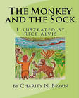 The Monkey and the Sock by Charity N Bryan (Paperback / softback, 2010)