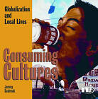 Consuming Cultures: Globalization and local lives by Jeremy Seabrook (Paperback, 2004)