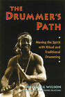 The Drummer's Path: Moving the Spirit with Ritual and Traditional Drumming by Sule Greg Wilson (Paperback, 1992)