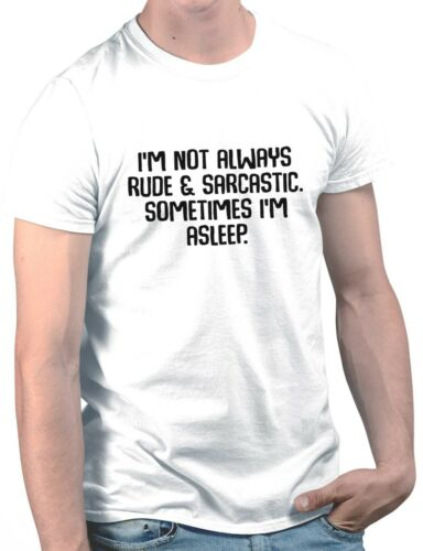 I/'m not always rude and sarcastic-Novelty comedy printed joke tshirt sizes s-5xl