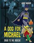 A Dog for Michael: Doug to the Rescue by Janie Nugent (Paperback / softback, 2016)
