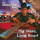 Big State, Long Road * by The Cornell Hurd Band (CD, Jun-2011, Behemoth Records)