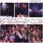 All to You... Live by Lincoln Brewster (CD, Aug-2005, 2 Discs, Integrity (USA))