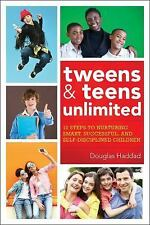 The Ultimate Guide to Raising Teens and Tweens : Strategies for Unlocking You...