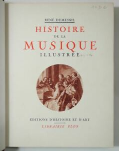DUMESNIL-Histoire-de-la-Musique-illustree-1934-sur-velin-Ars-Plon-reliure-signee