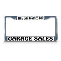 This Car Brakes For Garage Sales Metal License Plate Frame Tag Border Two Holes