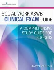 Social Work ASWB Clinical Exam Prep Guide : A Comprehensive Study Guide for Success by Dawn Apgar (2015, Hardcover)