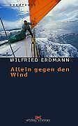 Allein gegen den Wind: Nonstop in 343 Tagen um die Welt ...   Buch   Zustand gut