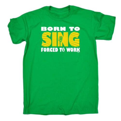 Banda musicale T-shirt Divertenti Novità T-Shirt Maglietta da uomo-NATO PER CANTARE