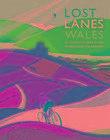 Lost Lanes Wales von Jack Thurston (2015, Taschenbuch)