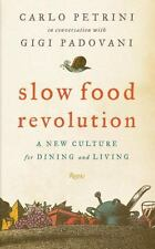 Slow Food Revolution: A New Culture for Eating and Living