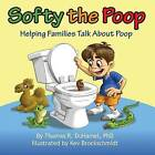 Softy the Poop: Helping Families Talk about Poop by Thomas R Duhamel (Paperback / softback, 2014)