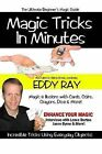 Magic Tricks in Minutes by Eddy Ray (Paperback, 2009)