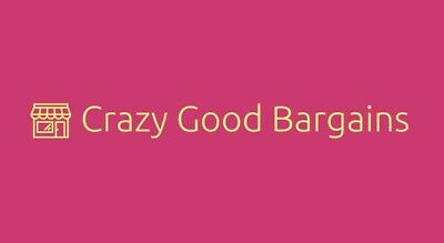 Crazy Good Bargains