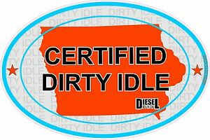 Certified Dirty Idle Sticker not Clean Idle Rollin Coal