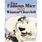 Five Famous Mice Meet Winston of Churchill by Jean Davies Okimoto (Hardback, 2014)