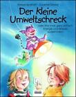 Der kleine Umweltschreck von Bärbel Spathelf (2016, Taschenbuch)