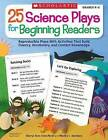 25 Science Plays for Beginning Readers: Grades 1-2 by Nancy I Sanders, Sheryl Ann Crawford (Paperback / softback)