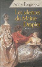 """Livre Roman """" Les Silences du Maître Drapier  - Annie Degroote  """" ( No 6560 )"""
