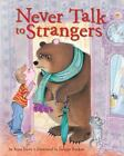 Never Talk to Strangers by Irma Joyce (2009, Hardcover)