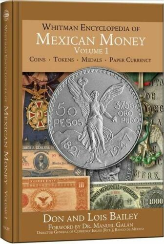 Whitman Encyclopedia of Mexican Money Volume 1 by Bailey History Coin /& Currency