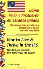 Como Vivir y Prosperar en Estados Unidos / How to Live & Thrive in the-ExLibrary