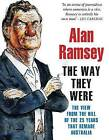 The Way They Were: The View from The Hill of the 25 Years That Remade Australia by Alan Ramsey (Paperback, 2011)