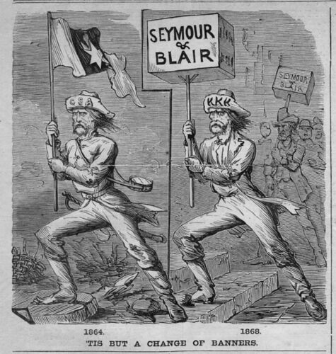 POLITICS IN 1868 SEYMOUR AND BLAIR JUST A CHANGE IN BANNERS KU KLUX HISTORY