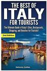 The Best of Italy for Tourists 2nd Edition: The Ultimate Guide of Italy's Sites, Restaurants, Shopping and Beaches for Tourists! by Getaway Guides (Paperback / softback, 2015)