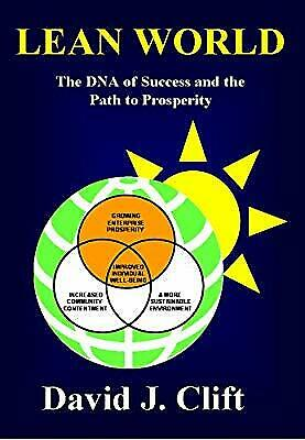Lean World: The DNA of Success and the Path to Prosperity, David J. Clift, Used;